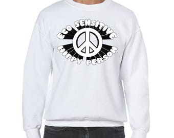 "UNISEX ""Eco-Sensitive Hippy Person"" Crewneck Sweater - Vegan, Vegetarian, Vegan Shirt"