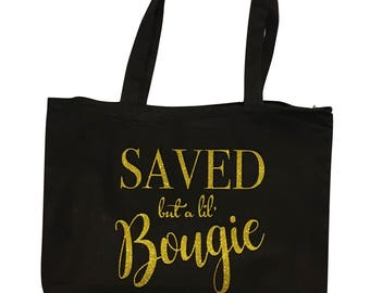 Saved but a lil' Bougie tote