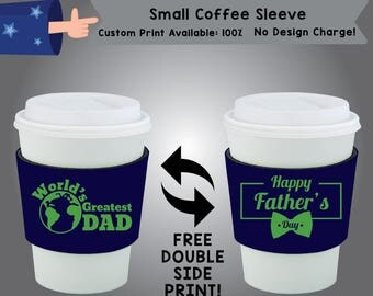 World's Greatest Dad Happy Father's day Small Coffee Sleeve Double Side Print (SCOF-Dad01)