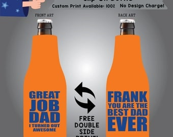 Great Job Dad I turned Out Awesome You are the Best Dad Ever Slip On Bottle Double Side Print (SF-Dad01)