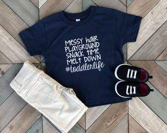 Messy Hair Playground Snack Time Melt Down Toddler Life Shirt. Kid Clothing. Boy Shirt. Girl Shirt. Toddler Clothing. Gift.
