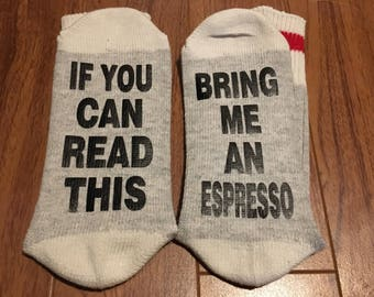 If You Can Read This ... Bring Me An Espresso (Socks)