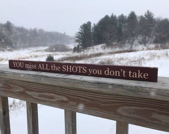 All the shots you dont take sign
