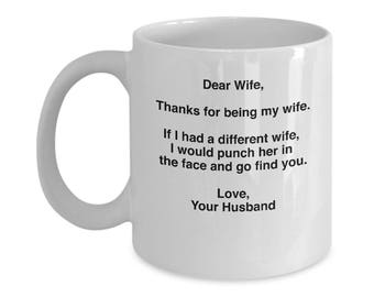 Dear Wife, Thanks For Being My Wife White 11oz. Mug - Funny Ceramic Coffee Cup - Gift For Wife