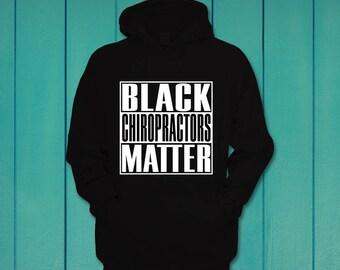 Black Chiropractors Matter Funny Hooded Sweatshirt