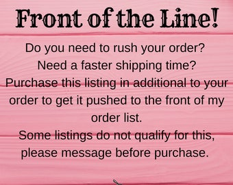 Rush your order to the front of the line