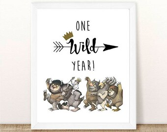 PRINTABLE Where the Wild Things Are, One Wild Year Print, Wild One Party, First Birthday, Wild Things Party, Wild Rumpus, INSTANT DOWNLOAD