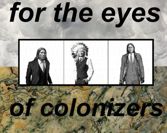 for the eyes of colonizers