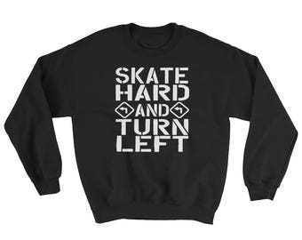 Skate Hard Turn Left Skates Roller Derby Wear Skates Skating Girl Sweatshirt