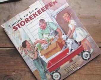 CHildren's Book I Want To Be A  Shopkeeper by Carla Greene 1960
