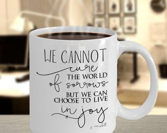 Mugs with Saying We Cannot Cure the World Motivational Emotional Quote Mugs Inspirational Saying Gift Co Worker Gift Woman Mug Friend Gift