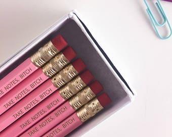 Take Notes Bitch, Bitchy Pencils, Sarcastic Pencils, Bitchy Pencil Set, Mature Pencils, Bitch Pencil Set, Pink Pencils, Engraved Pencils