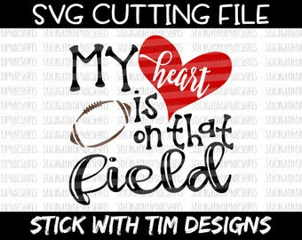 My Heart is on that Field SVG and PNG, Football Svg, Touchdown Svg, Sports Svg, Svg files for Silhouette Cameo, Svg files for Cricut Mom Svg