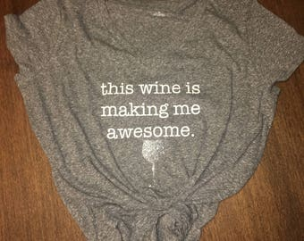 This Wine Is Making Me Awesome V-Neck T-Shirt