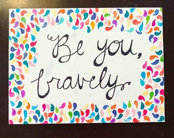 Be You, Bravely canvas