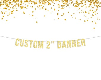 """Gold or Silver CUSTOM Glitter Banner - 2"""" Letters / Customized Banner / Personalized Birthday Banner / Party Decor / Party Banner"""