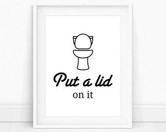 Put A Lid On It - Bathroom Wall Decor, Bathroom Wall Art, Funny Bathroom Art, Black and White, Printable Wall Art, Bathroom Prints