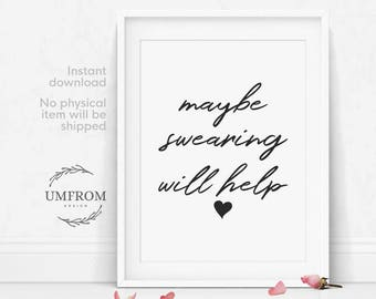 Maybe Swearing Will Help / Funny Printable Art / Printable Office Decor / Sarcastic Printable Quote / Funny Quote Art / Typography Prints