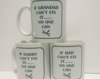 Fix it Mug - gift, gift for him, dad, daddy, grandad, fathers day gift, birthday gift, Christmas gift, If dad can't fix it no one can!