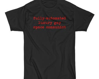 Fully-Automated Luxury Gay Space Communist Short Sleeve T-Shirt lgbt lgbtq lgbtqipa queer