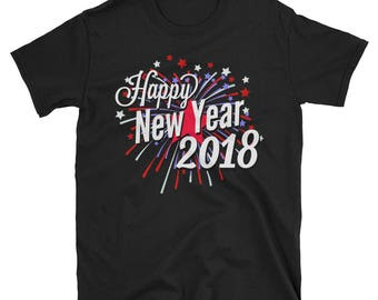 happy new year shirt new year outfit new years day shirt celebrate new year new years party tee 2018 shirt new new year 2018 new year shirt