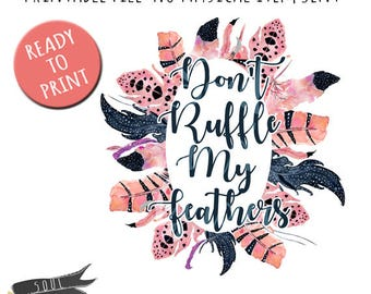 Don't Ruffle my Feathers - INSTANT DOWNLOAD - PDF Printable
