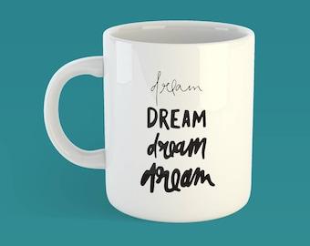 Typography Dream Quote Mug