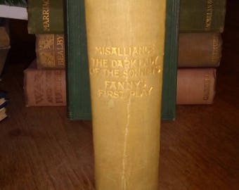 Antique first edition George Bernard Shaw. Misalliance, The Dark Lady of the Sonnets, & more. Antique book, by author of Pygmalion, St Joan.