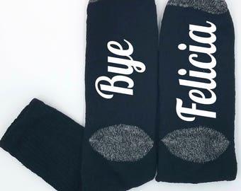 Bye Felicia, Funny Socks, F*ck Off, Gag Gift, Stocking Stuffer, Swear Word Gift Socks, Fuck Off Socks, Socks with Sayings, Go away socks