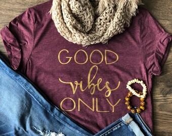 Good Vibes Only Tshirt, Graphic Tee. Unisex Tshirt