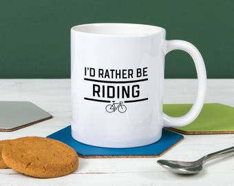 Funny Cyclist Gift Rather Be Riding Mug