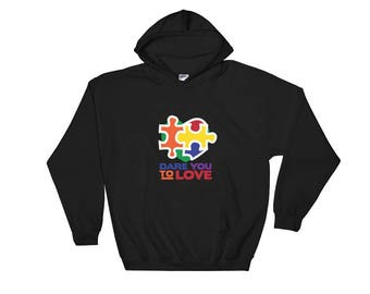 Dare to Love - Support Childhood Autism Hooded Sweatshirt - Autism Awareness - Light it Up Blue