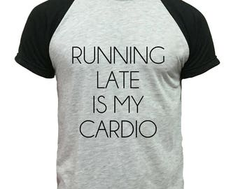 Gray T-shirts running late is my cardio G-030