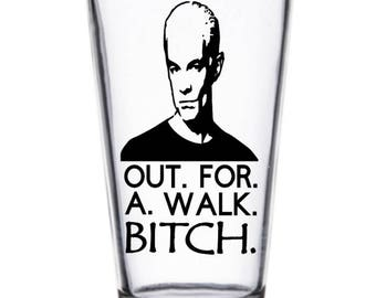 Buffy the Vampire Slayer Spike Out For A Walk Bitch Pint Wine Glass Tumbler Alcohol Drink Cup Barware Halloween Merch Massacre