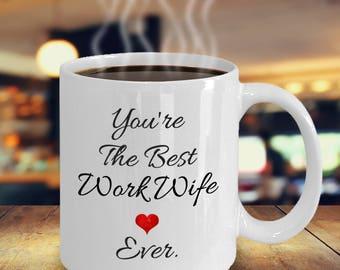 Work wife mugs, work wife gifts, work wife coffee mug, Best Work Wife, Office Gifts, coworker gifts, boss gifts, supervisor gifts MUG10782