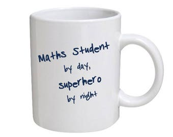 Maths Student by day, superhero by night - mug for maths student - Great as a gift - Ideal for any occasion.