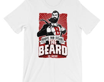 Have No Fear The Beard is Here Short-Sleeve Unisex T-Shirt