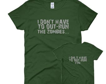I Don't Have to out-run the zombies only you Women's short sleeve t-shirt funny running workout fitness