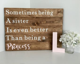 Being a Sister Sign (24x17)