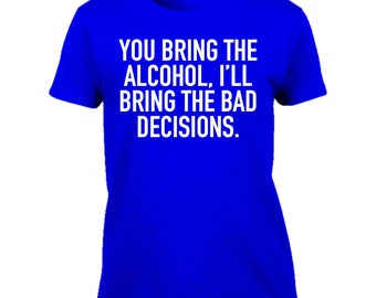Funny Tshirt-alcohol and bad decisions Tshirt-festival Tee-statement Tshirt-beachwear-slogan Tee-statement Tshirt-womens short sleeved Tee-