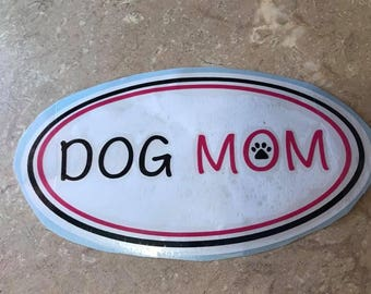 Dog mom decal, car decal, vinyl decal, yeti decal, tumbler decal, laptop decal, yeti tumbler decal, sticker, dog mom decal, custom decal