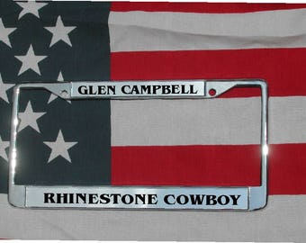 GLEN CAMPBELL Rhinestone Cowboy Chrome Engraved License Plate Frame Free Ship!