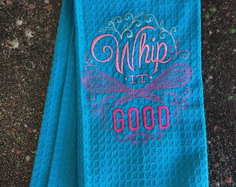 "Embroidered Tea Towel ""Whit it good"""