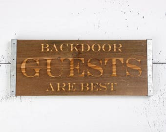 Metal Embellished, Rough Pine, Laser Engraved Sign - Backdoor Guests Are Best