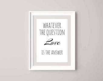 Whatever the question, Love is the answer