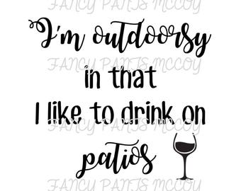 I'm outdoorsy in that I like to drink on patios SVG