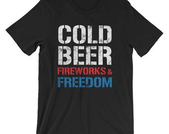 Cold Beer, Fireworks, and Freedom T-Shirt