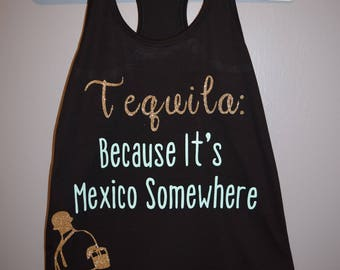 Tequila; Because It's Mexico Somewhere