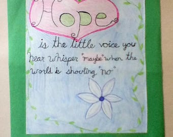 Hope is the little voice you hear whisper maybe when the world is shouting no (illustration)