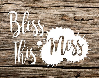 Bless This Mess - Vinyl Decal, Car Decal, Laptop Decal, Water Bottle Decal, Bumper Sticker, Yeti Decal